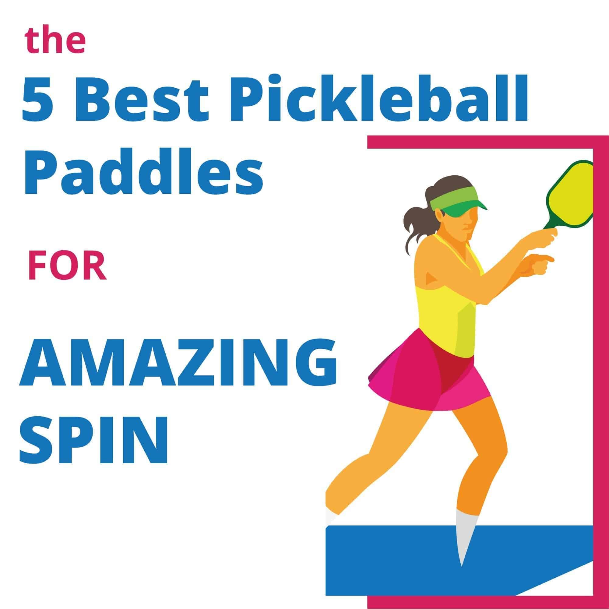 best pickleball paddles for spin