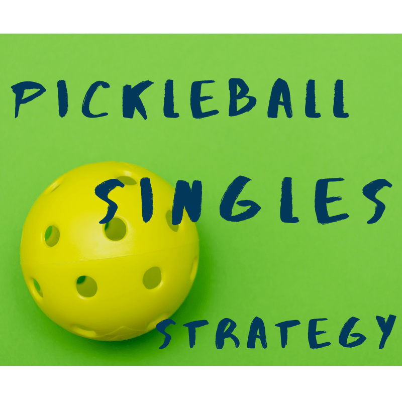 pickleball singles strategy